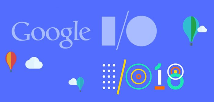Big Announcements from Google I/O 2018
